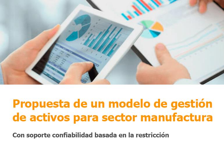 Propuesta de un modelo de gestión de activos para sector manufactura, con soporte confiabilidad basada en la restricción