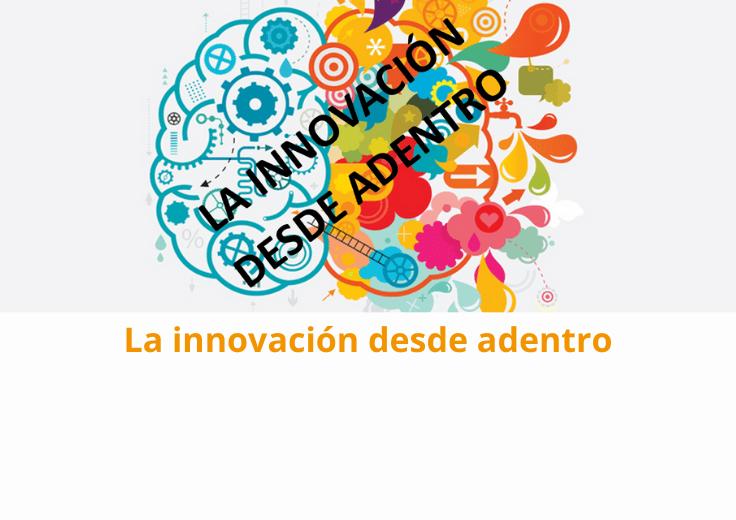 La innovación desde adentro